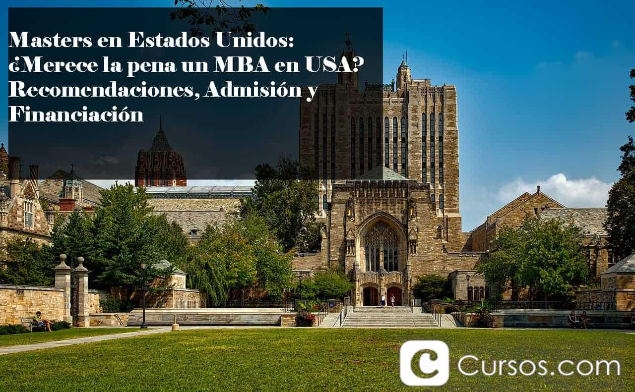 Masters en Estados Unidos ¿Merece la pena un MBA en USA? Recomendaciones, Admisión y Financiación