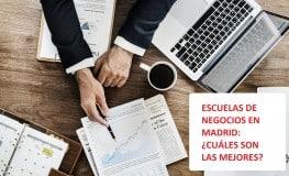 Las mejores escuelas de negocio en Madrid