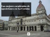 Las mejores academias de oposiciones en La Coruña