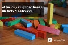 ¿Qué es y en qué se basa el método Montessori?