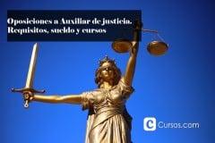 Oposiciones a Auxiliar de justicia. Requisitos, sueldo y cursos