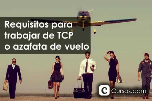 ¿Cuáles son los requisitos para trabajar de azafata de vuelo (TCP) en España?