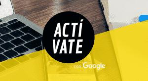 ¿Qué es Google Actívate?