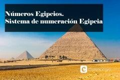 Números Egipcios y sistema de numeración Egipcia